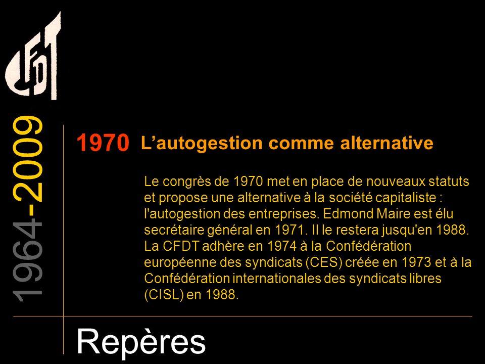 1964-2009 Repères 1970 L'autogestion comme alternative