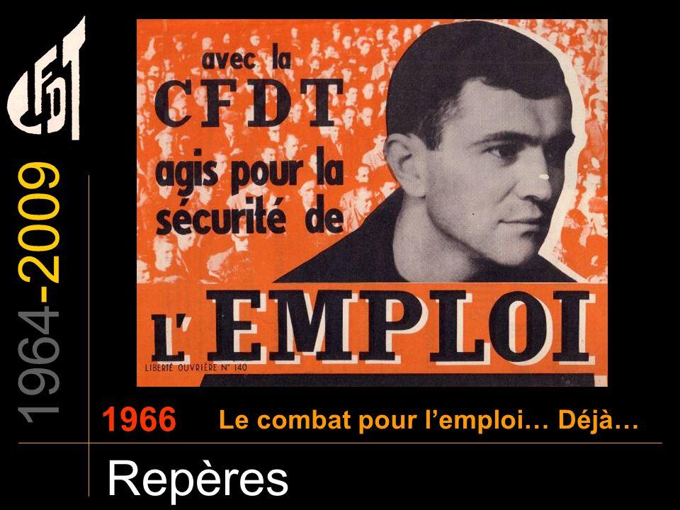 1964-2009 1966 Le combat pour l'emploi… Déjà… Repères
