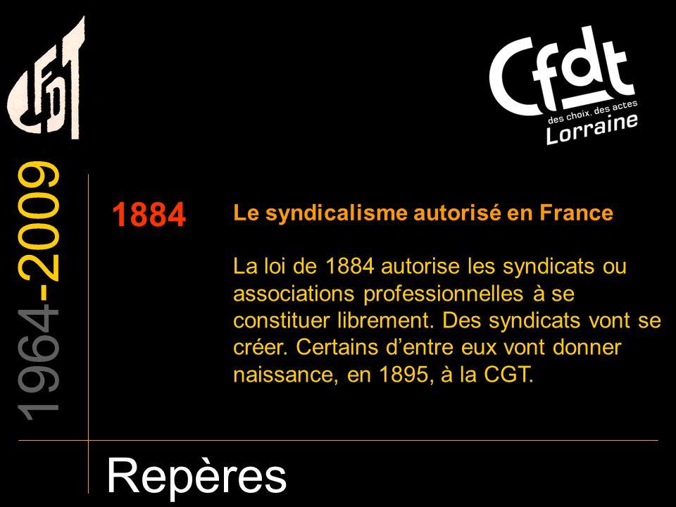 1964-2009 Repères 1884 Le syndicalisme autorisé en France