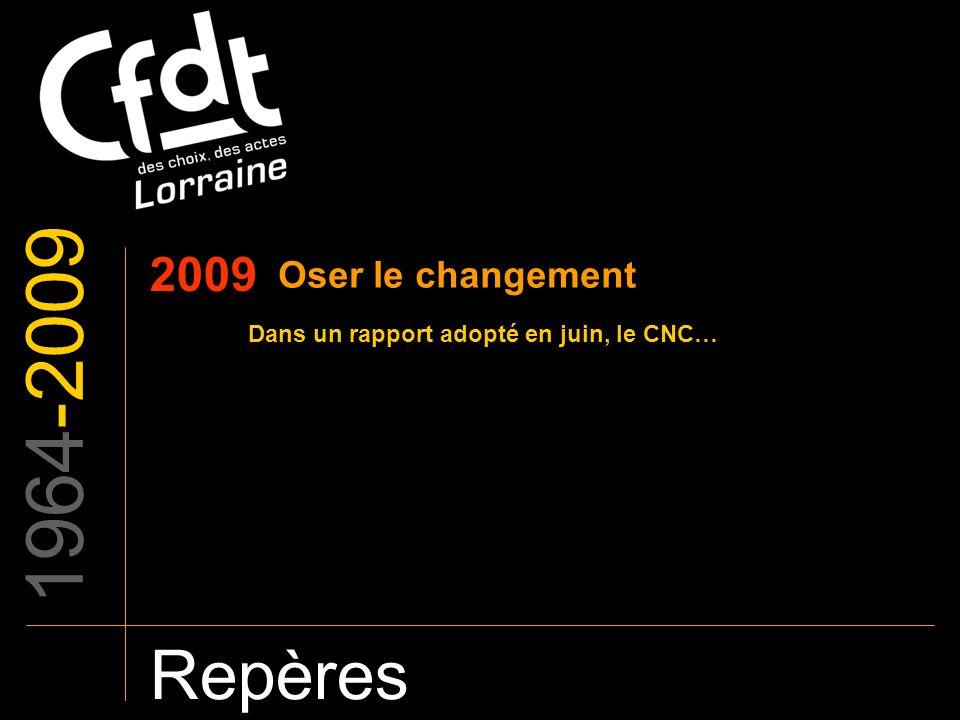 1964-2009 Repères 2009 Oser le changement