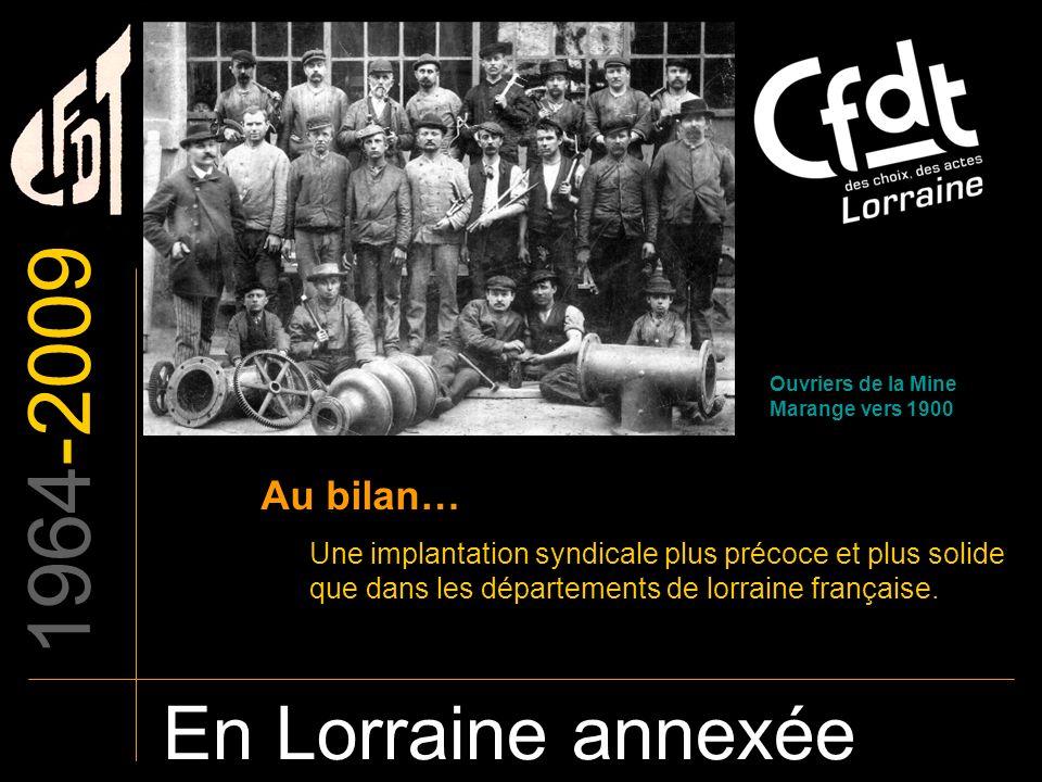 1964-2009 En Lorraine annexée Au bilan…