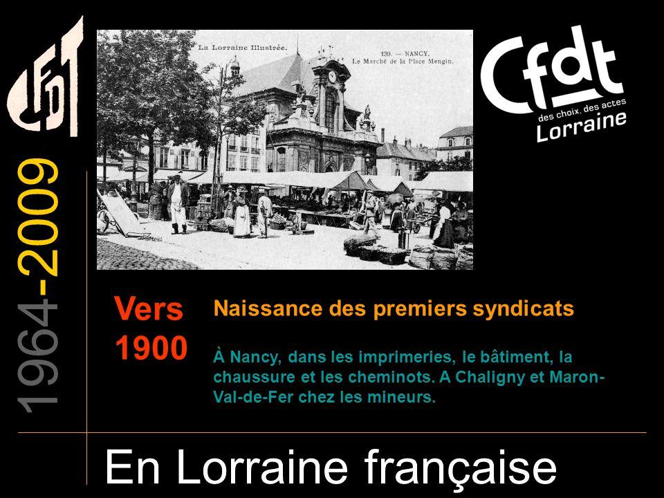 1964-2009 En Lorraine française Vers 1900