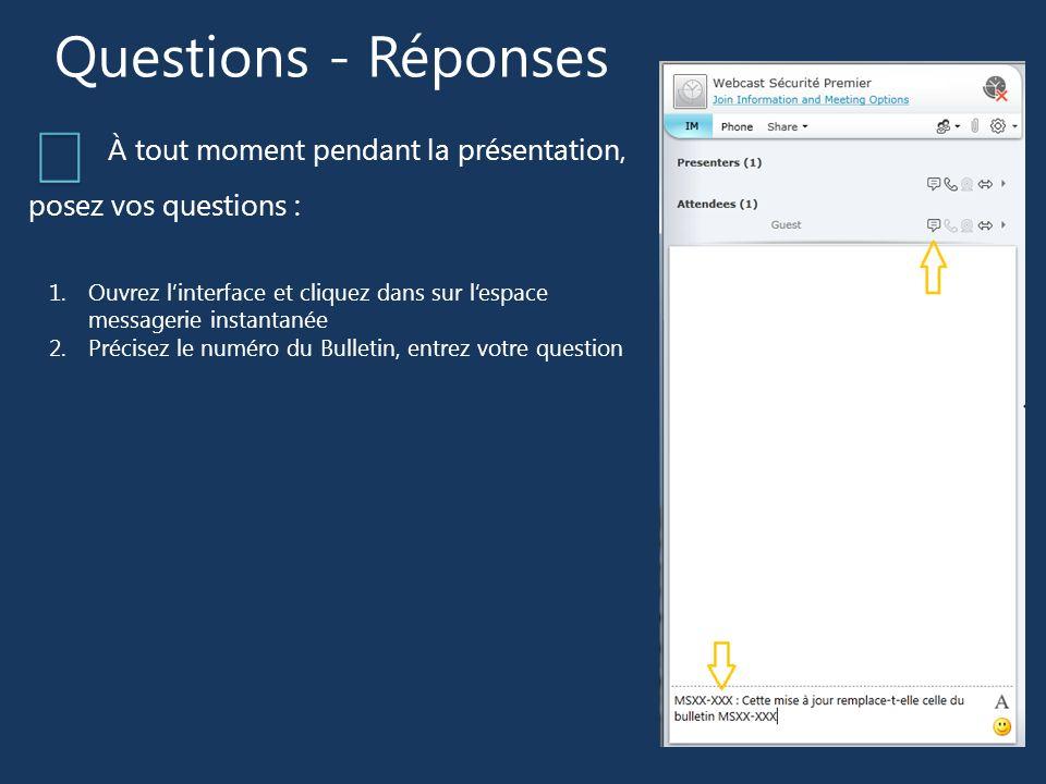 Questions - Réponses 📝 À tout moment pendant la présentation, posez vos questions :
