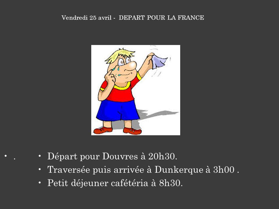 Vendredi 25 avril - DEPART POUR LA FRANCE