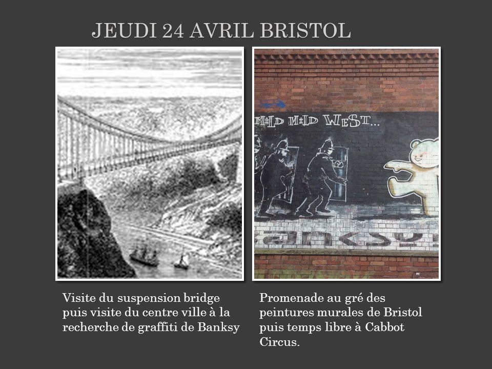 Jeudi 24 avril Bristol Visite du suspension bridge puis visite du centre ville à la recherche de graffiti de Banksy.