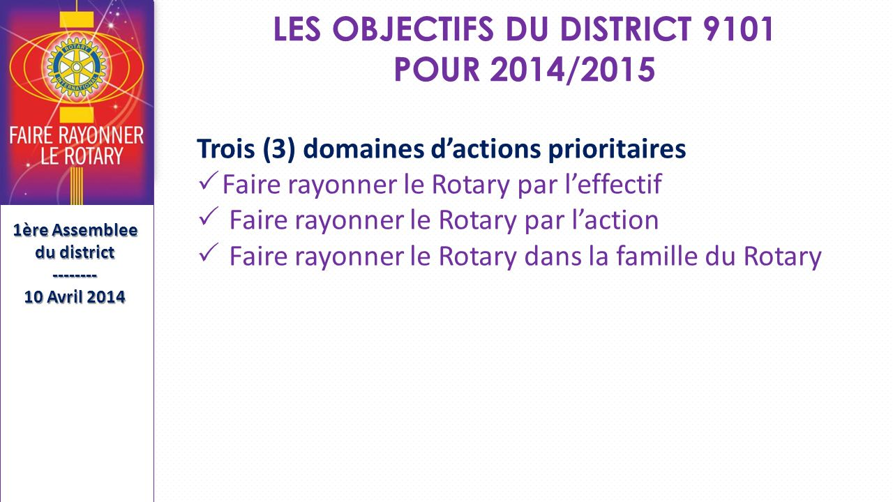 LES OBJECTIFS DU DISTRICT 9101 POUR 2014/2015