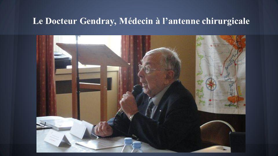 Le Docteur Gendray, Médecin à l'antenne chirurgicale