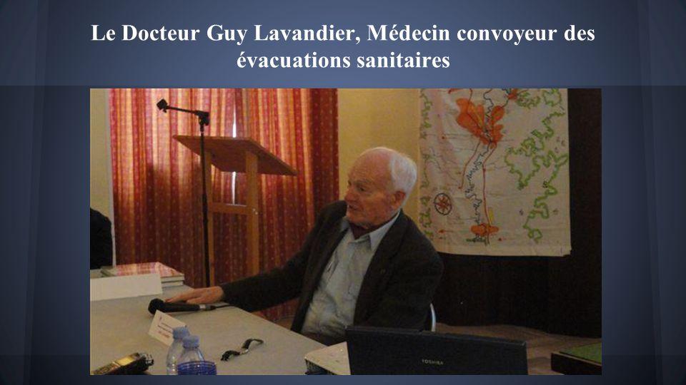Le Docteur Guy Lavandier, Médecin convoyeur des évacuations sanitaires