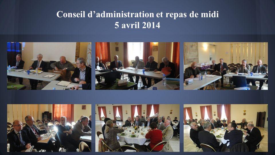 Conseil d'administration et repas de midi 5 avril 2014