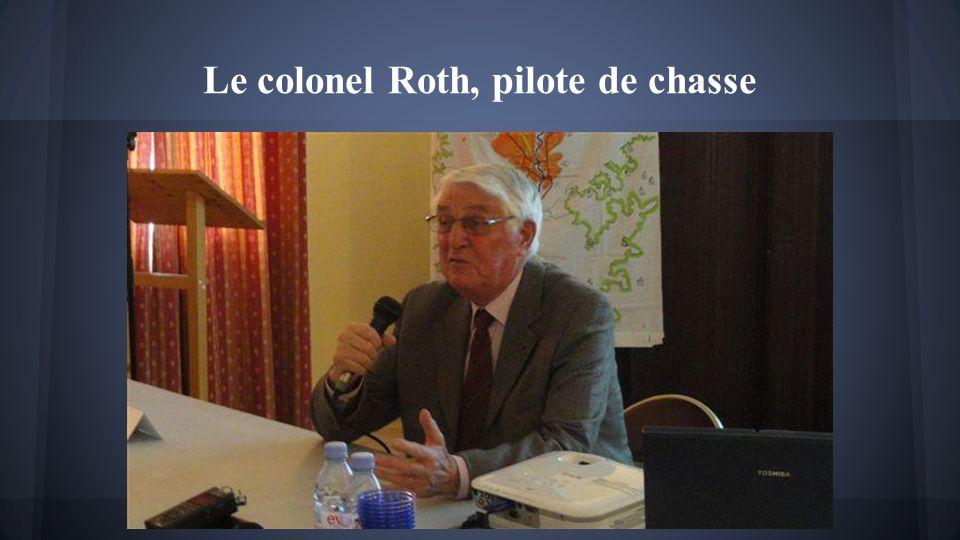 Le colonel Roth, pilote de chasse