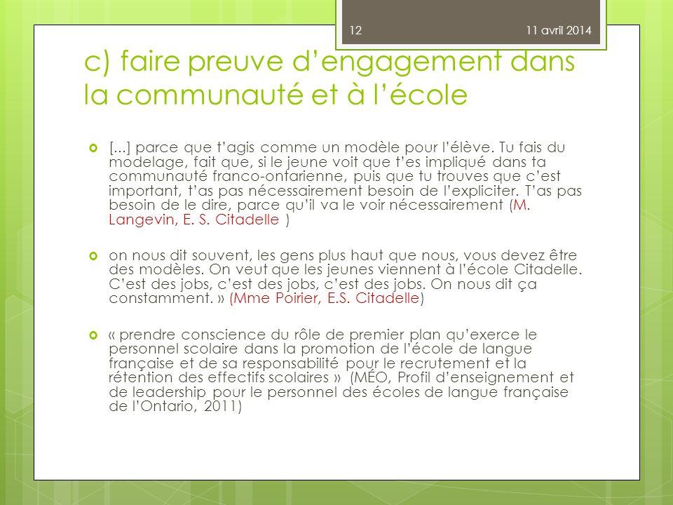 c) faire preuve d'engagement dans la communauté et à l'école