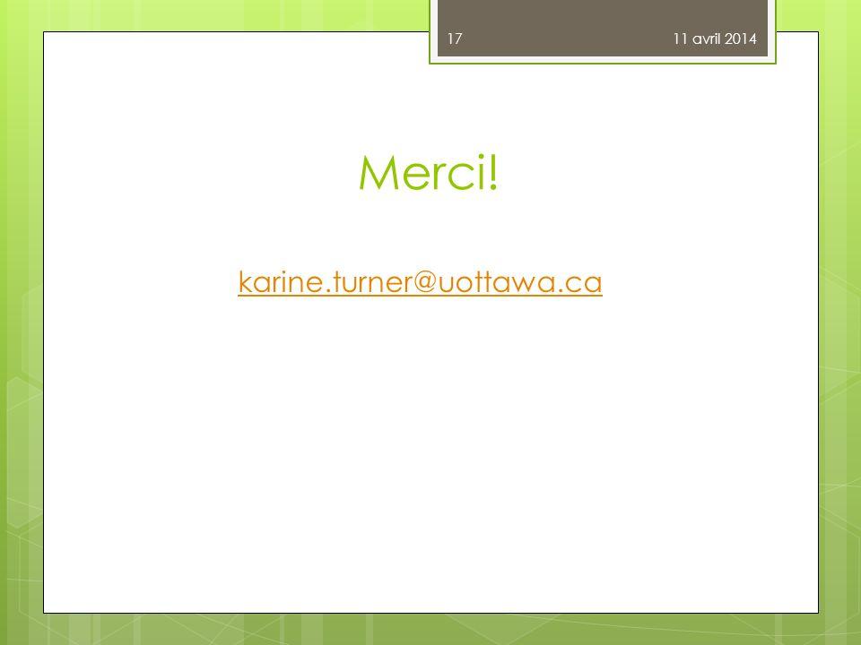 11 avril 2014 Merci! karine.turner@uottawa.ca