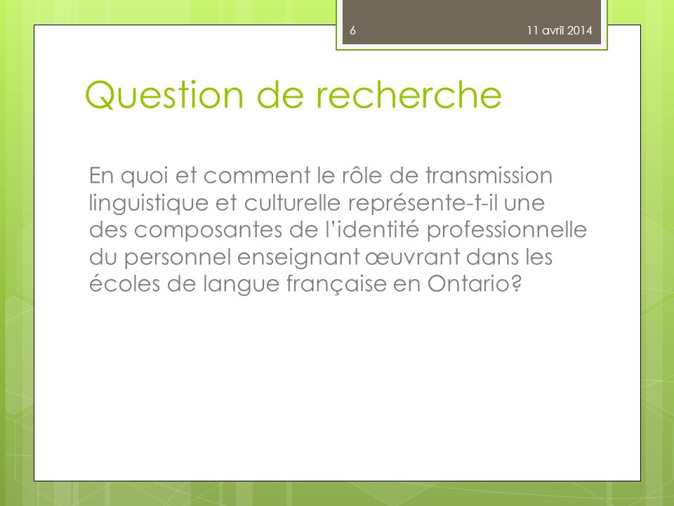 11 avril 2014 Question de recherche.