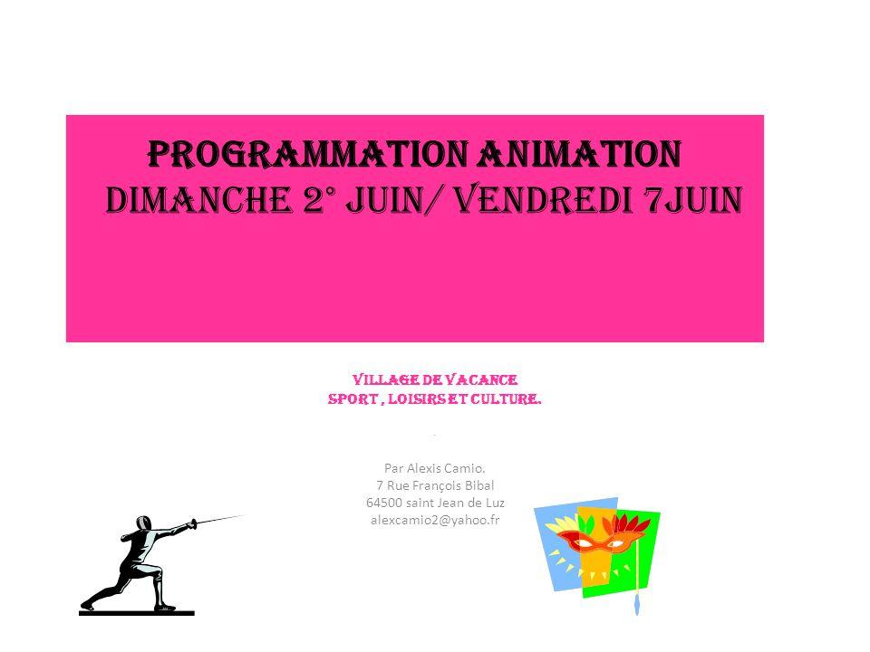 Programmation Animation Dimanche 2° Juin/ Vendredi 7Juin