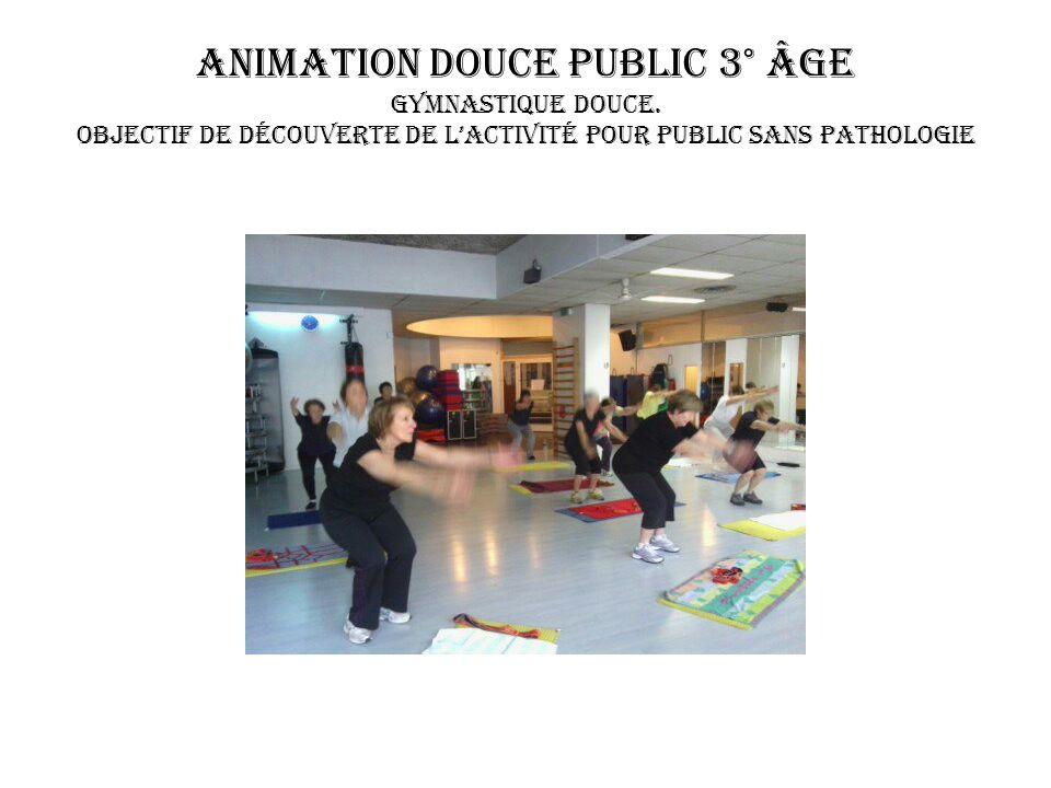 Animation Douce public 3° âge Gymnastique Douce