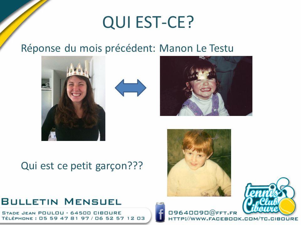 QUI EST-CE Réponse du mois précédent: Manon Le Testu Qui est ce petit garçon