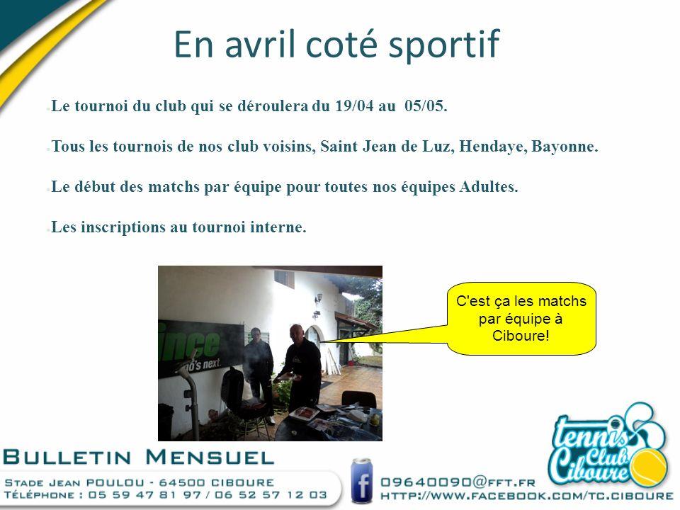 En avril coté sportif Le tournoi du club qui se déroulera du 19/04 au 05/05.