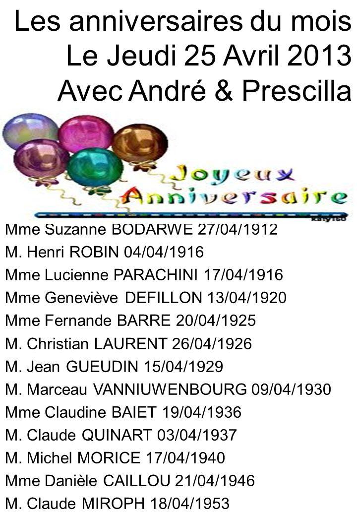Les anniversaires du mois Le Jeudi 25 Avril 2013 Avec André & Prescilla