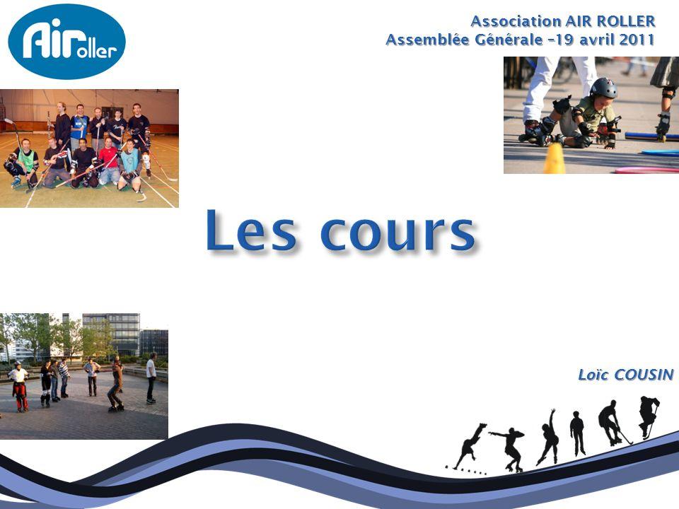Les cours Association AIR ROLLER Assemblée Générale –19 avril 2011