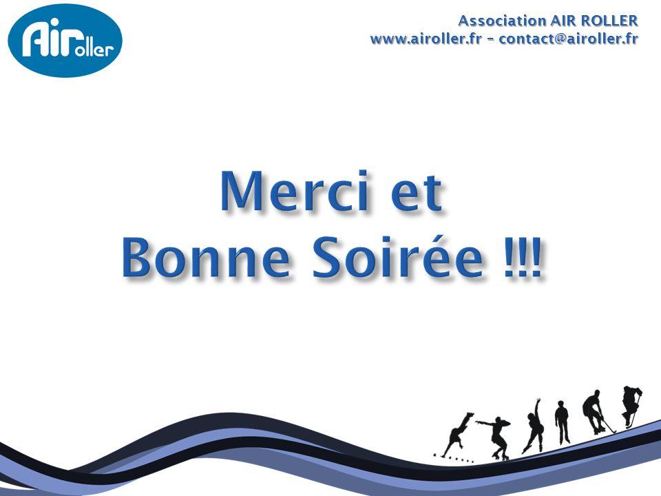 Merci et Bonne Soirée !!! Association AIR ROLLER