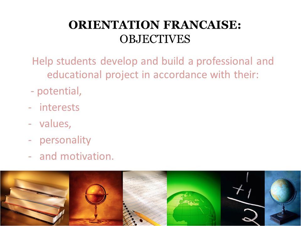ORIENTATION FRANCAISE: OBJECTIVES
