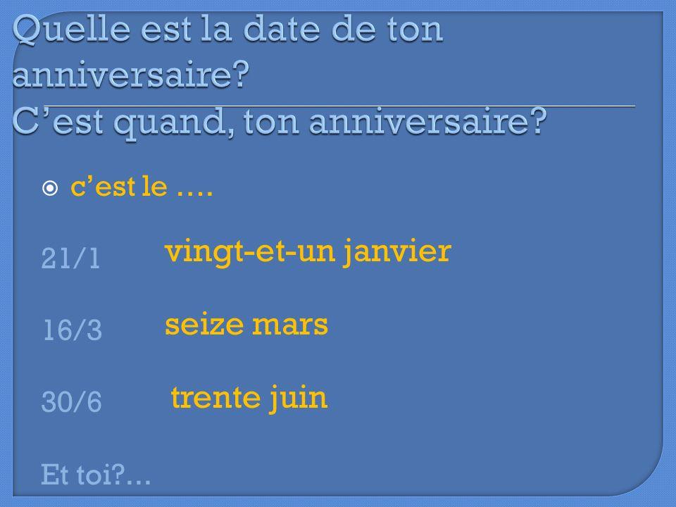 Quelle est la date de ton anniversaire C'est quand, ton anniversaire