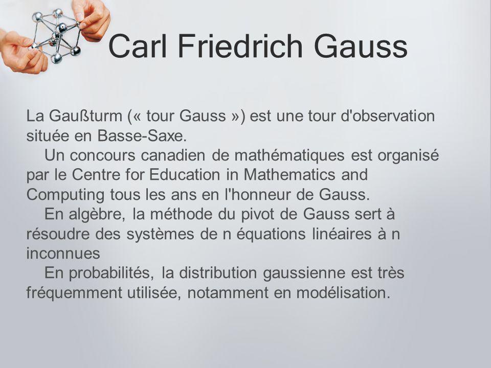 Carl Friedrich Gauss La Gaußturm (« tour Gauss ») est une tour d observation située en Basse-Saxe.
