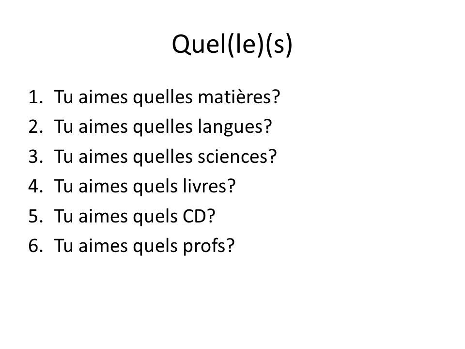 Quel(le)(s) Tu aimes quelles matières Tu aimes quelles langues