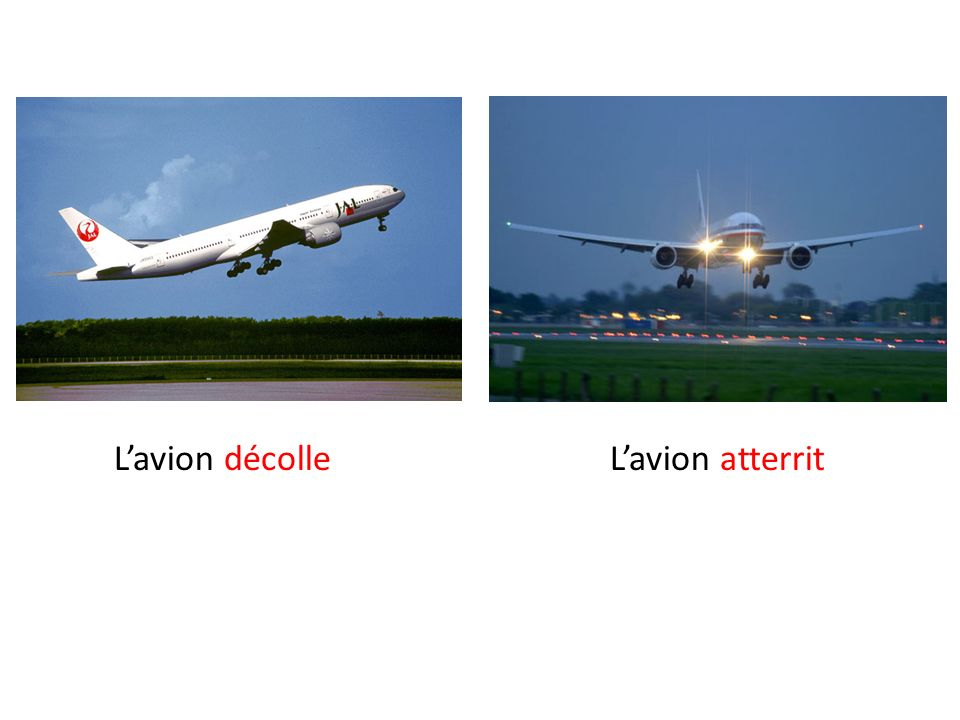 L'avion décolle L'avion atterrit