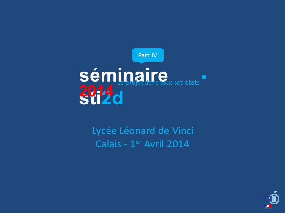 séminaire sti2d 2014 Lycée Léonard de Vinci Calais - 1er Avril 2014