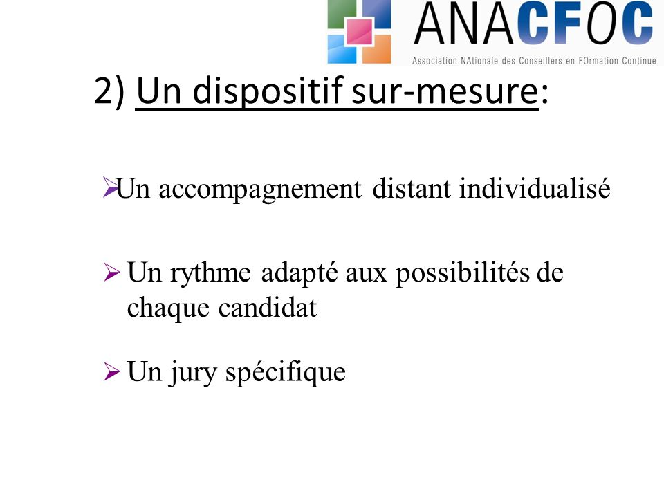 2) Un dispositif sur-mesure: