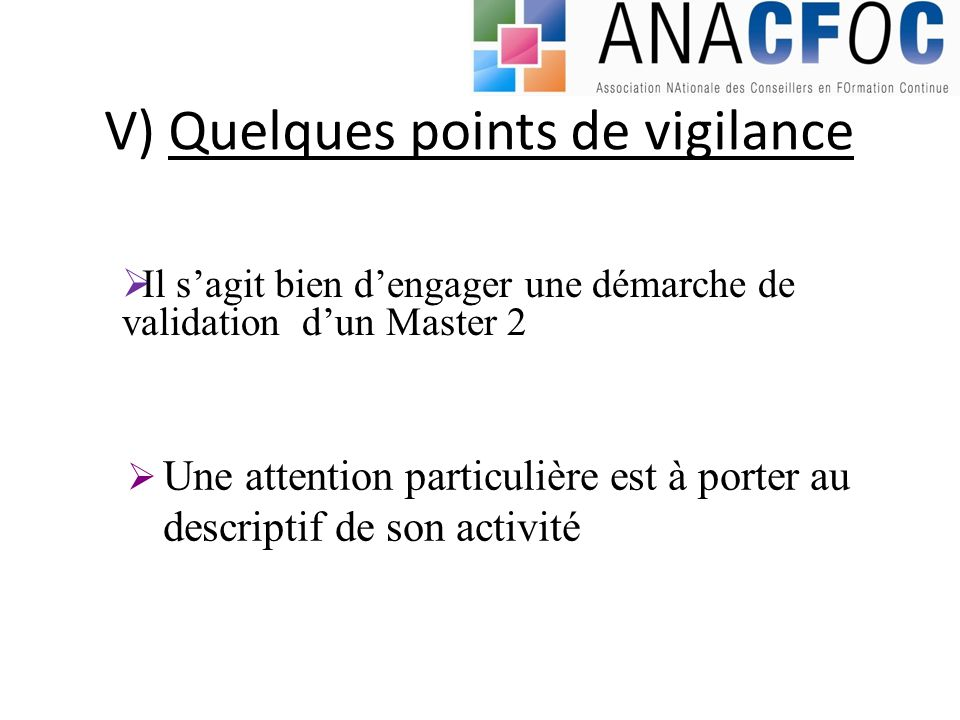 V) Quelques points de vigilance