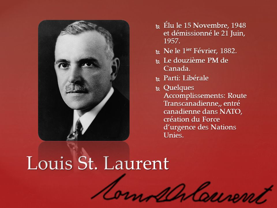 Élu le 15 Novembre, 1948 et démissionné le 21 Juin, 1957.