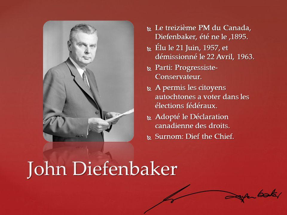 Le treizième PM du Canada, Diefenbaker, été ne le ,1895.