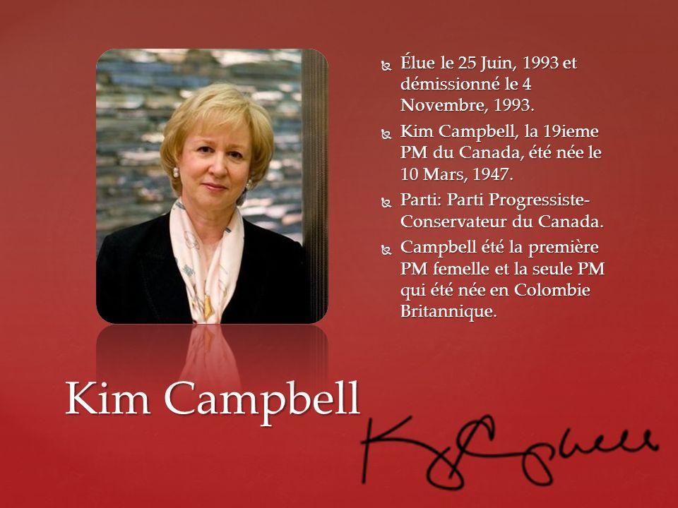 Kim Campbell Élue le 25 Juin, 1993 et démissionné le 4 Novembre, 1993.