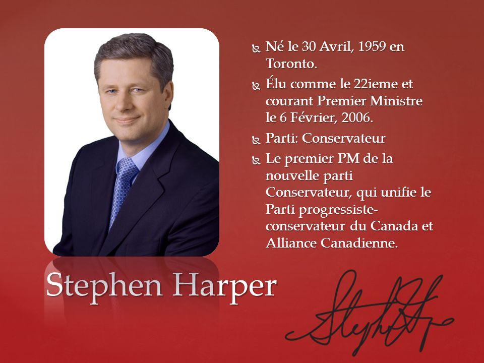 Stephen Harper Né le 30 Avril, 1959 en Toronto.