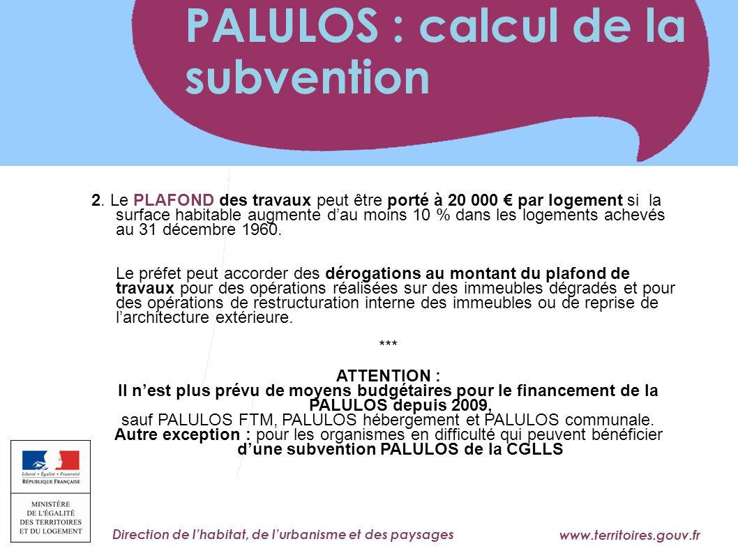 sauf PALULOS FTM, PALULOS hébergement et PALULOS communale.