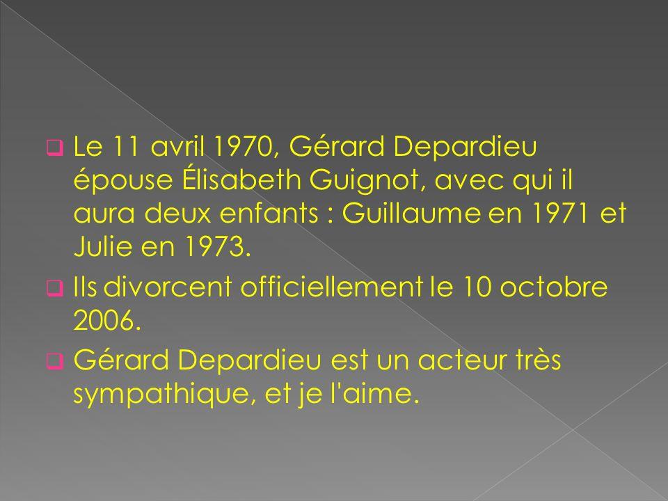 Le 11 avril 1970, Gérard Depardieu épouse Élisabeth Guignot, avec qui il aura deux enfants : Guillaume en 1971 et Julie en 1973.