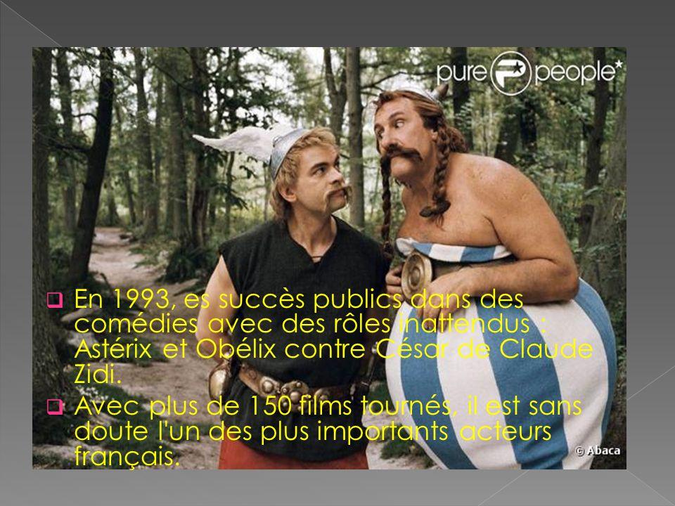 En 1993, es succès publics dans des comédies avec des rôles inattendus : Astérix et Obélix contre César de Claude Zidi.