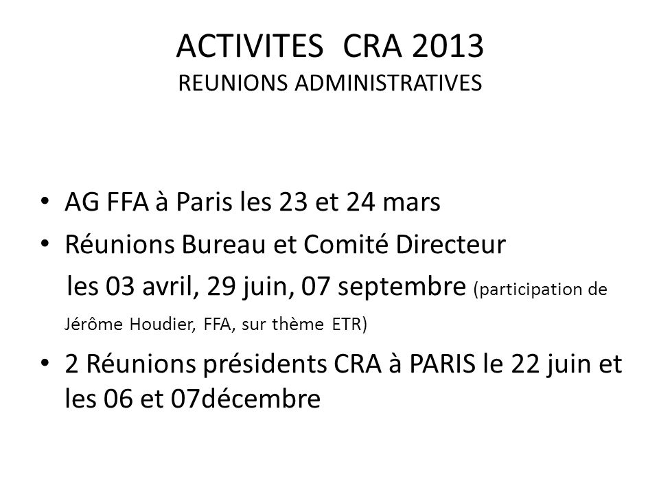 ACTIVITES CRA 2013 REUNIONS ADMINISTRATIVES