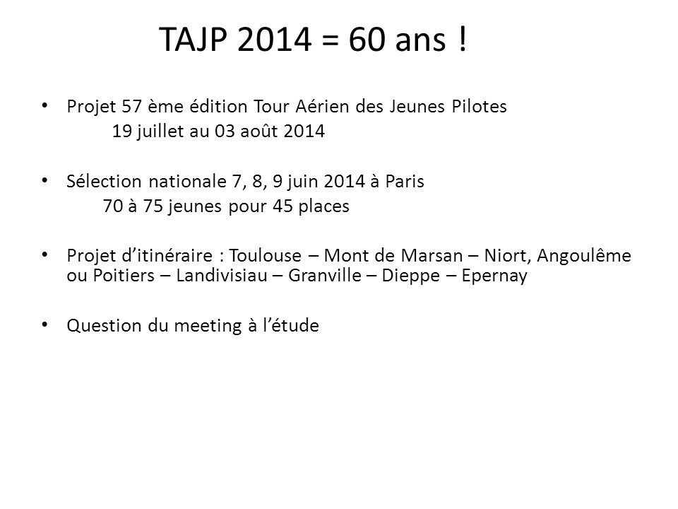 TAJP 2014 = 60 ans ! Projet 57 ème édition Tour Aérien des Jeunes Pilotes. 19 juillet au 03 août 2014.