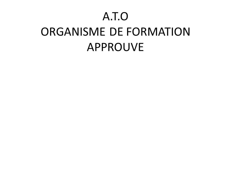 A.T.O ORGANISME DE FORMATION APPROUVE