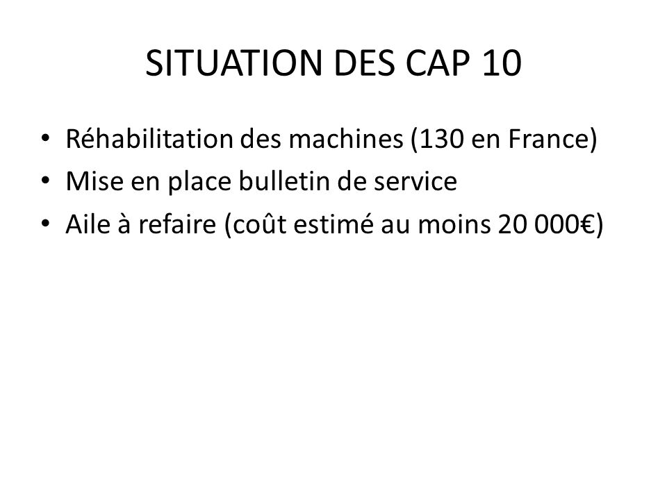 SITUATION DES CAP 10 Réhabilitation des machines (130 en France)