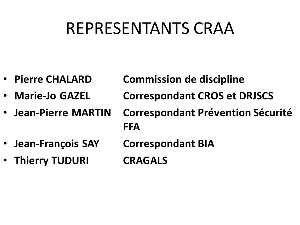 REPRESENTANTS CRAA Pierre CHALARD Commission de discipline