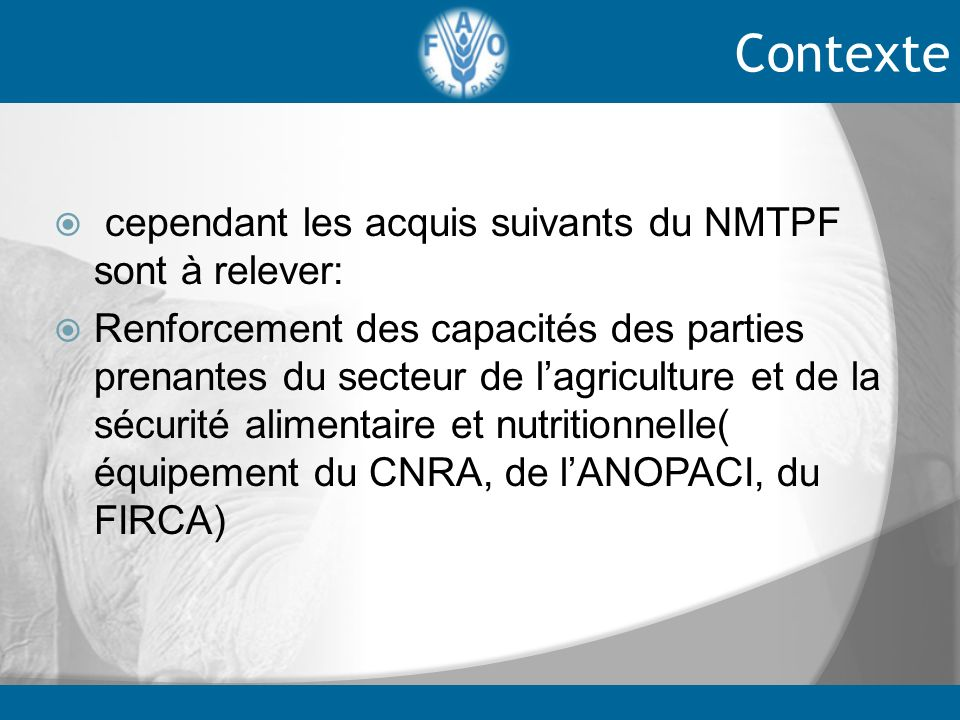 Contexte cependant les acquis suivants du NMTPF sont à relever: