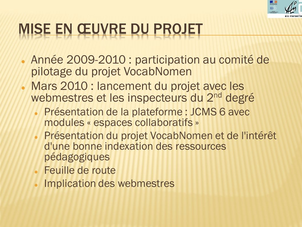 Mise en œuvre du projet Année 2009-2010 : participation au comité de pilotage du projet VocabNomen.