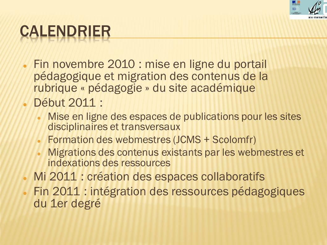 Calendrier Fin novembre 2010 : mise en ligne du portail pédagogique et migration des contenus de la rubrique « pédagogie » du site académique.