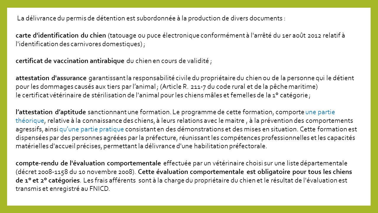 La délivrance du permis de détention est subordonnée à la production de divers documents :