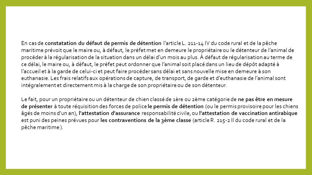 En cas de constatation du défaut de permis de détention l'article L