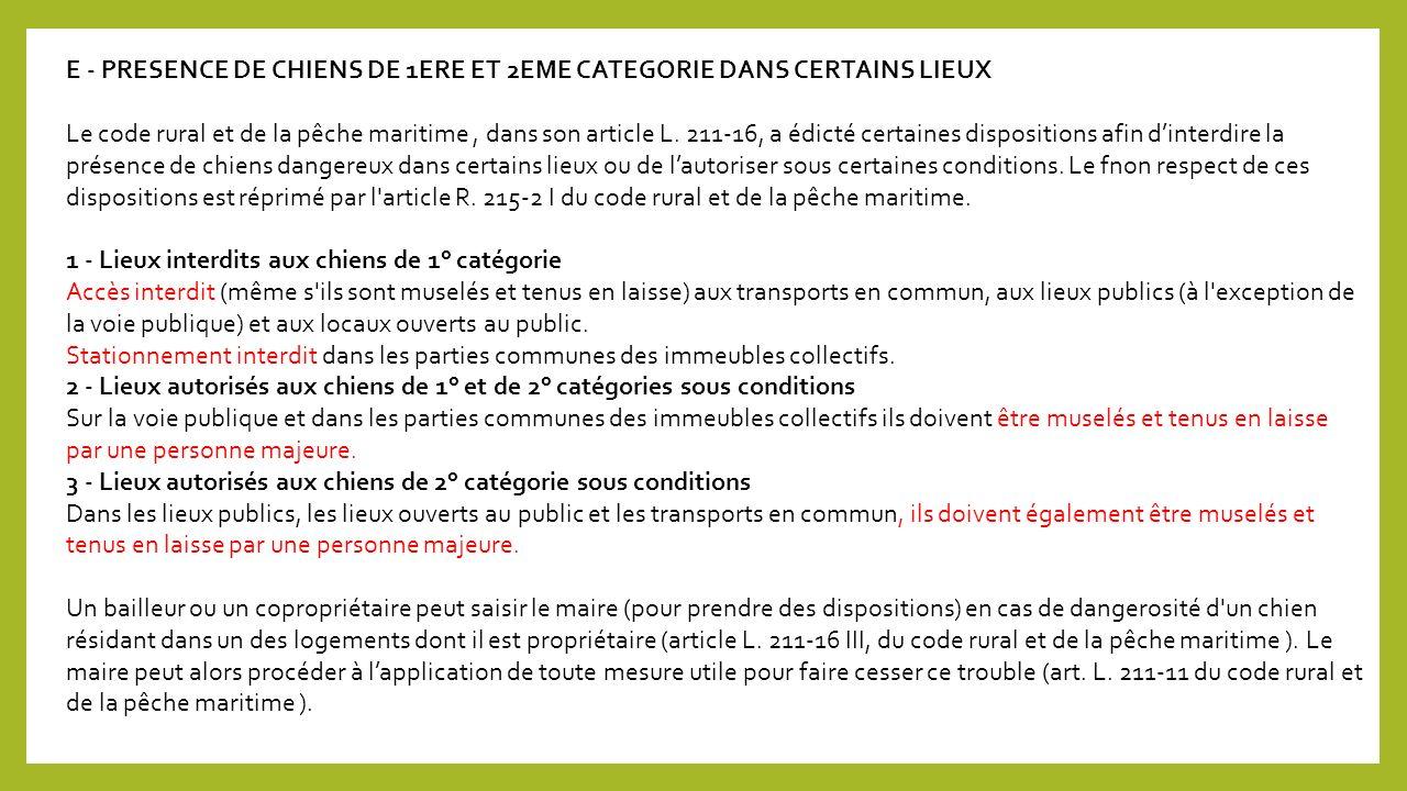 E - PRESENCE DE CHIENS DE 1ERE ET 2EME CATEGORIE DANS CERTAINS LIEUX